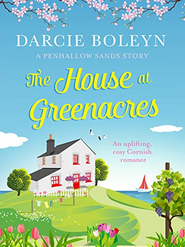 The House at Greenacres: An uplifting, cosy Cornish romance by [Boleyn, Darcie]