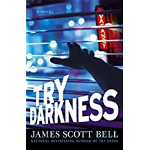 Try Darkness (Ty Buchanan) by James Scott Bell (2010-02-23)