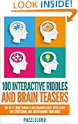 #10: Riddles: 100 Interactive Riddles and Brain teasers: The Best Short Riddles and Brainteasers With Clues for Stretching and Entertaining your Mind (Riddles ... riddles & puzzles, puzzles & games)
