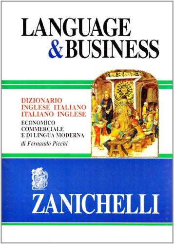 Language & business. Dizionario inglese-italiano, italiano-inglese economico commerciale e di lingua moderna