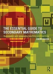 The Essential Guide to Secondary Mathematics: Successful and enjoyable teaching and learning