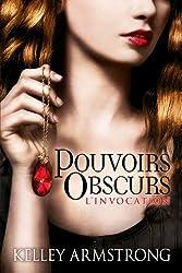 Pouvoirs obscurs T01 L'Invocation