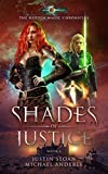 Shades Of Justice: Age Of Magic - A Kurtherian Gambit Series (The Hidden Magic Chronicles Book 4)