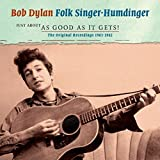 Bob Dylan: Just About As Good As It Gets! (Audio CD)