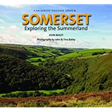 [(Somerset: Exploring the Summerland)] [ By (author) John Bailey ] [October, 2014]