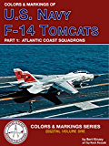 Colors & Markings of U. S. Navy F-14 Tomcats, Part 1:  Atlantic Coast Squadrons (Digital Colors & Markings Series) (English Edition)