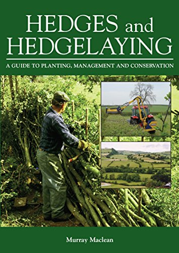 Hedges and Hedgelaying: A Guide to Planting, Management and Conservation (English Edition)