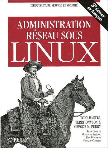 Administration réseau sous Linux par Tony Bautts, Terry Dawson, Gregor-N Purdy