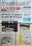DEPECHE DU MIDI AVEYRON (LA) [No 13115] du 05/08/1984 - LES SPORTS / LES JEUX / PLACE A L'ATHLETISME - CENT CONCURRENTS DANS L'AUTO-CROSS DE CORBARIEU - RUGBY EN DEUIL / LA MORT DE TITI ROQUES -ARIANE A GAGNE LE PARI DE L'EUROPE -SAINTE-LIVRADE / LA FOUDRE PRES DU LIT DU BEBE -