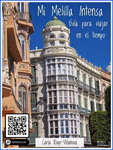 Mi Melilla Intensa: Guía para viajar en el tiempo (Viajes nº 1 ...