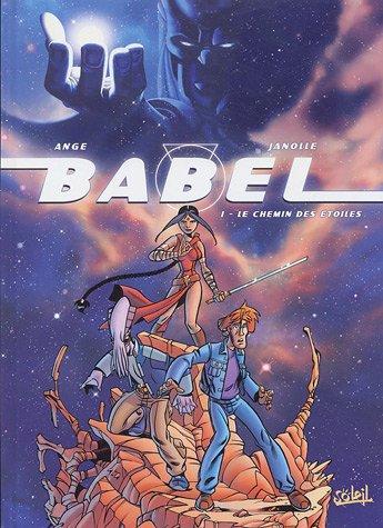 Babel, Tome 1 : Le chemin des étoiles