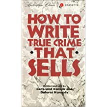How to Write True Crime That Sells