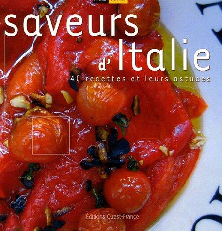 Saveurs d'Italie : 40 Recettes et leurs astuces