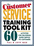 The Customer Service Training Tool Kit: 40 Training Activities for Customer Service Trainers (Personal Finance & Investment)