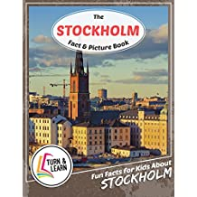 The Stockholm Fact and Picture Book: Fun Facts for Kids About Stockholm (Turn and Learn) (English Edition)