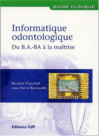 Informatique odontologique : Du B.A.-BA à la maîtrise