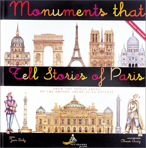 Monuments That Tell Stories of Paris par Jean Daly, Olivier Audy