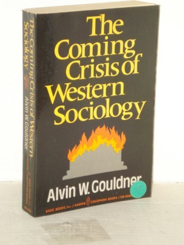 The Coming Crisis of Western Sociology by Alvin Ward Gouldner (1980-02-03)