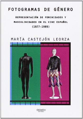 Fotogramas de género: representación de feminidades y masculinidades en el cine español 1977-1989 por María Castejón Leorza