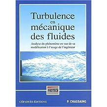 Turbulence en mécanique des fluides : analyse du phénomène en vue de sa modélisation à l'usage de l'ingénieur