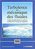 Turbulence en mécanique des fluides - Analyse du phénomène en vue de sa modélisation à l'usage de l'ingénieur