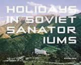 Produkt-Bild: Holidays in Soviet Sanatoriums