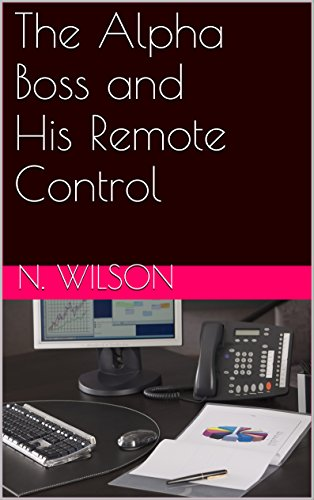 The Alpha Boss and His Remote Control (English Edition) (Boss Remote)