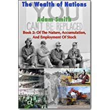 The Wealth of Nations - Of The Nature, Accumulation, And Employment Of Stock (Translated) (English Edition)