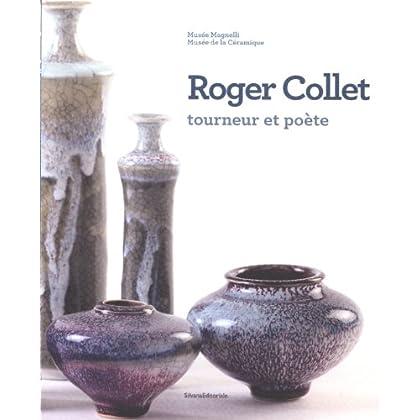 Roger Collet, tourneur et poète : Musée Magnelli, Musée de la céramique de Vallauris du 9 décembre 2011 au 7 mai 2012
