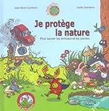 Image de Je protège la nature : Pour sauver les plantes et les animaux