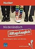 Alltagstauglich Niederländisch: Die wichtigsten Sätze zum Mitreden / Buch mit MP3-Download