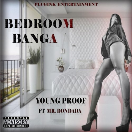 Bedroom banga feat mr dondada explicit by young for Bedroom g sammie mp3