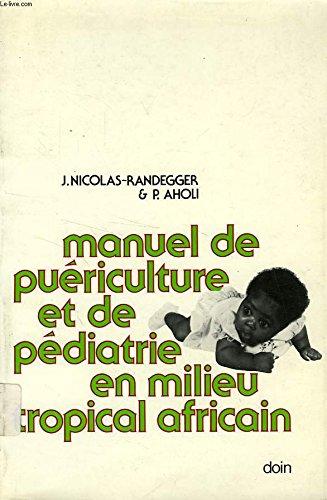 Manuel de puériculture et de pédiatrie en milieu tropical africain par J Nicolas-Randegger, P Aholi