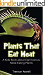 Plants that Eat Meat: A Kids Book abo...