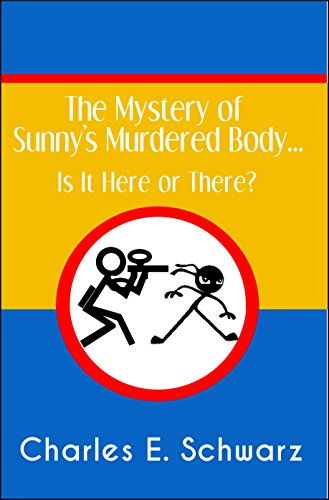 The Mystery of Sunny's Murdered Body...: Is It Here or There? (English Edition)