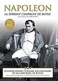 Napoléon - La Terrible Campagne De Russie (Édition Bicentenaire 1812-2012)(Inclus la reproduction du journal de la campagne de Russie en 1812 de M. de Fezensac) - Édition limitée à 3 000 exemplaires