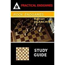 Rook Endgames - Study Guide (Practical Endgames Book 3) (English Edition)