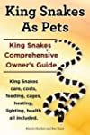 King Snakes as Pets. King Snakes Comp...