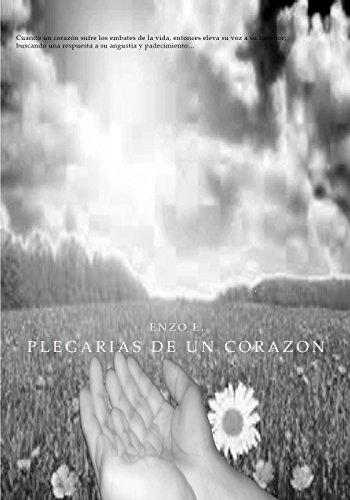 PLEGARIAS DEL CORAZON: CLAMOR DEL ALMA por ENZO LAUREANO