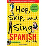 Hop, Skip, and Sing Spanish (Book + Audio CD): An Interactive Audio Program for Kids by Ana Lomba (2006-09-06)