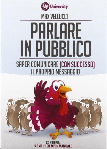 Parlare in pubblico. Saper comunicare (con successo) il proprio messaggio. My Life University. Con 5 DVD. Con CD Audio formato MP3