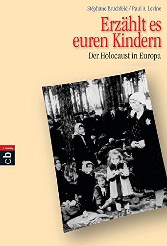 Erzählt es euren Kindern: Der Holocaust in Europa