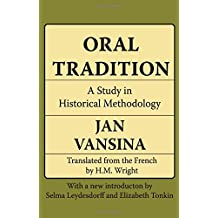 Oral Tradition: A Study in Historical Methodology