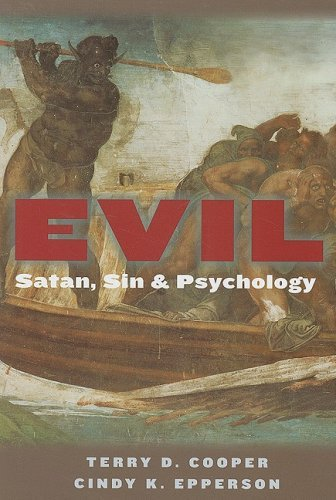 Evil: Satan, Sin, and Psychology by Terry D Cooper (2008-09-01)