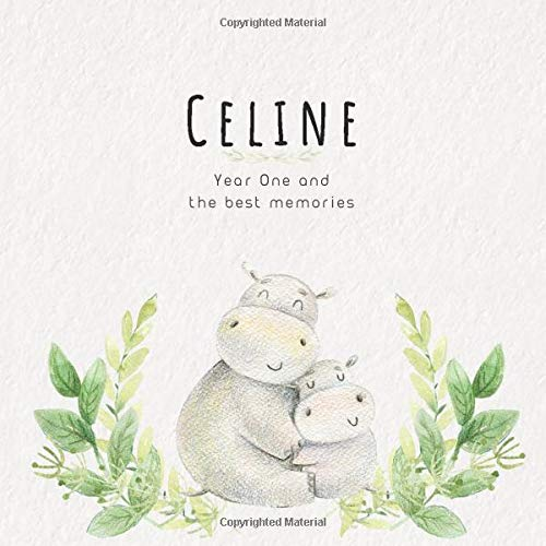 Celine Year One and the best Memories: Baby Book I Babyshower or Babyparty Gift I Keepsake I Memory Journal with prompts I Pregnancy Gift I Newborn Notebook I For the parents of Celine