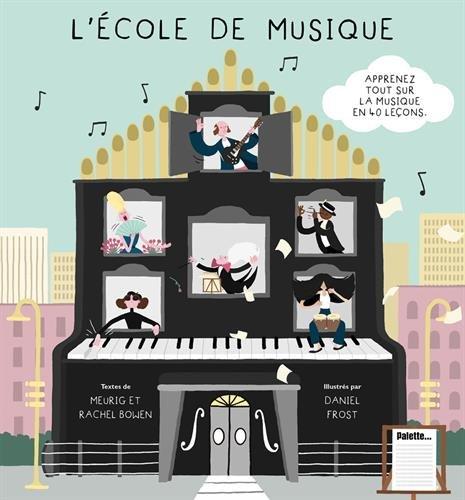 L'école de musique : apprenez tout sur la musique en 40 leçons