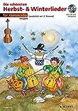 Die schönsten Herbst- und Winterlieder: Sankt Martin, Nikolauslieder und Weihnachtslieder. 1-2 Violoncelli. Ausgabe mit CD.