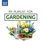 Best Gardenings - My Playlist For Gardening [Various] [Naxos: 8578345] [Import Review