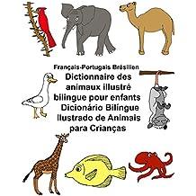 Français-Portugais Brésilien Dictionnaire des animaux illustré bilingue pour enfants Dicionário Bilíngue Ilustrado de Animais para Crianças (FreeBilingualBooks.com)