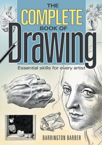 The Complete Book of Drawing: Essential Skills for Every Artist